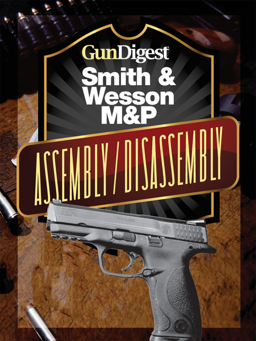 Gun Digest Smith & Wesson M&P Assembly/Disassembly Instructions (eBook)